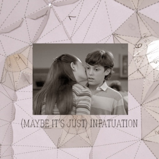 (Maybe It's Just) Infatuation