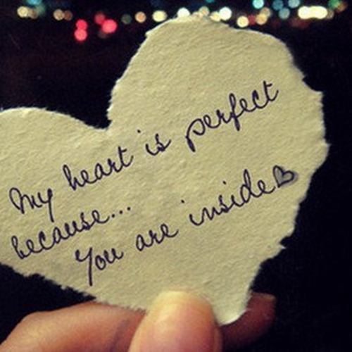 My Heart is perfect because you're inside.