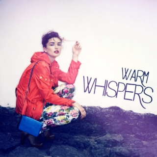 Warm Whispers