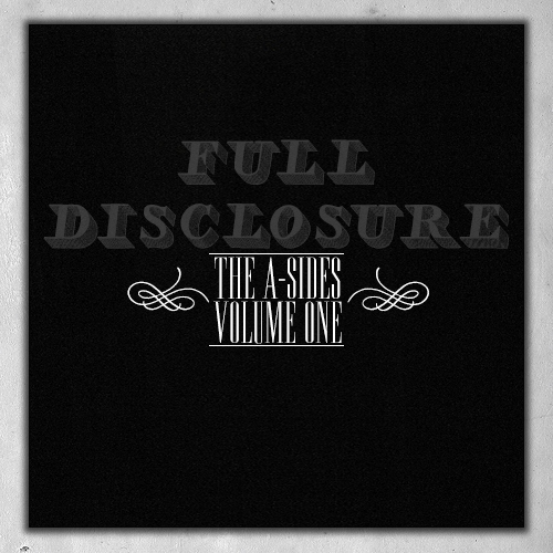 full disclosure: the a-sides, volume one
