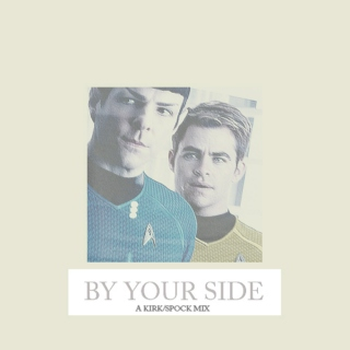 by your side.