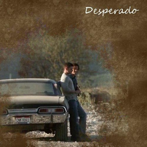 Supernatural Fanmix l Desperado