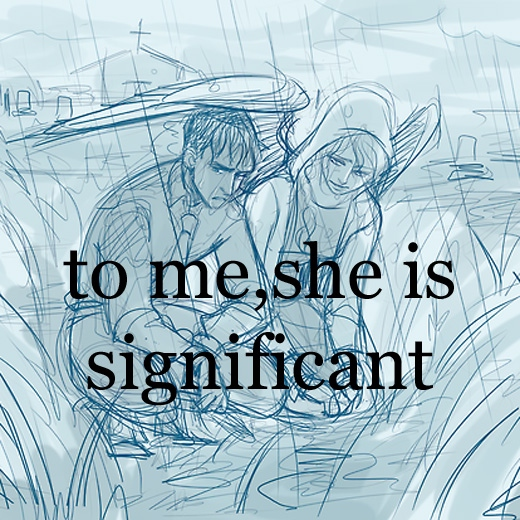to me, she is significant
