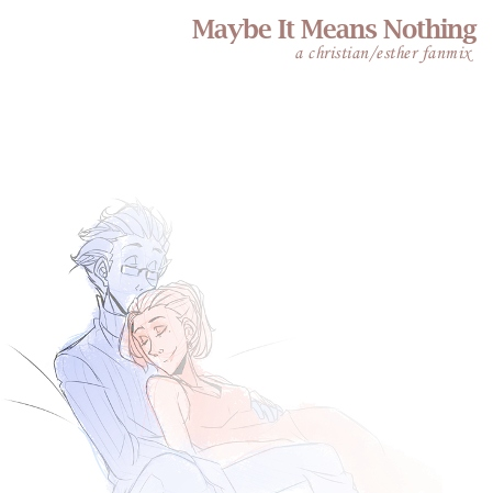 Maybe It Means Nothing