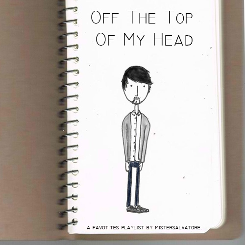 Off The Top Of My Head: a favorites playlist