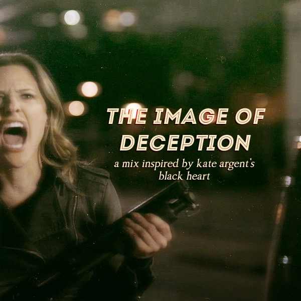 the image of deception | a mix inspired by kate argent's black heart