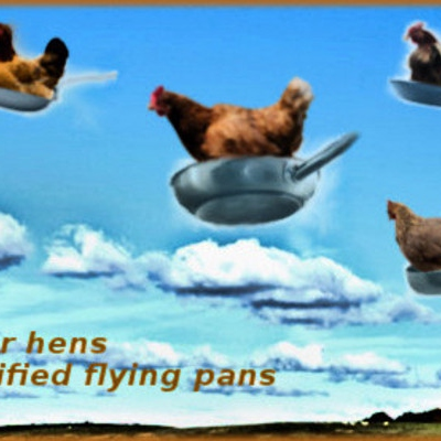 Six browner hens in unidentified flying pans