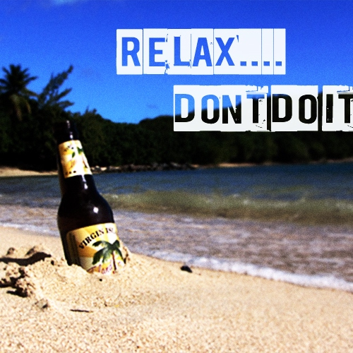 Relax....don't do it.