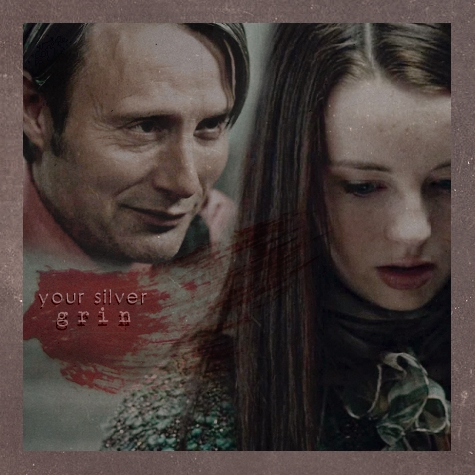 your silver grin ; a Hannigail mix