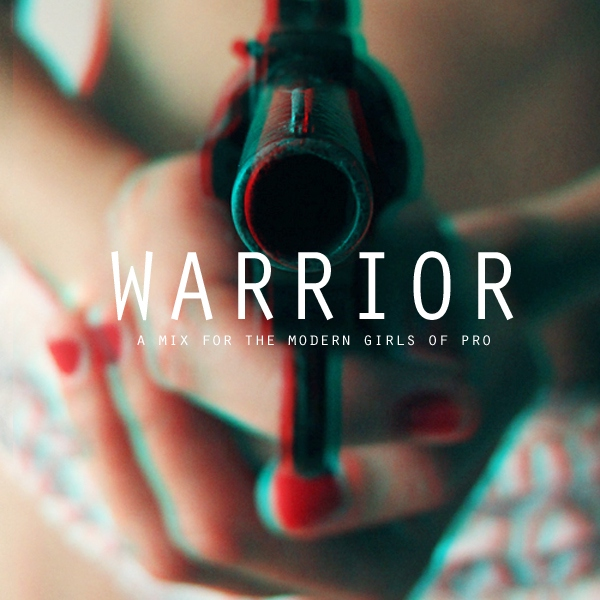 Warrior [a mix for the girls of pro]