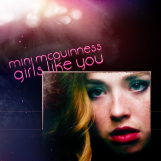 girls like you; mini mcguinness