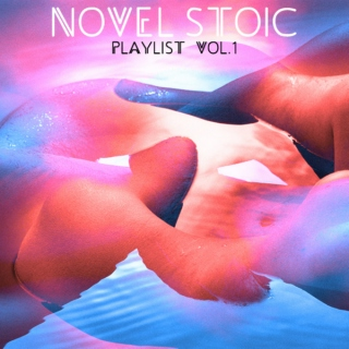 Novel Stoic: Playlist Vol. 1
