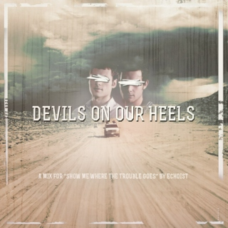 Devils on Our Heels