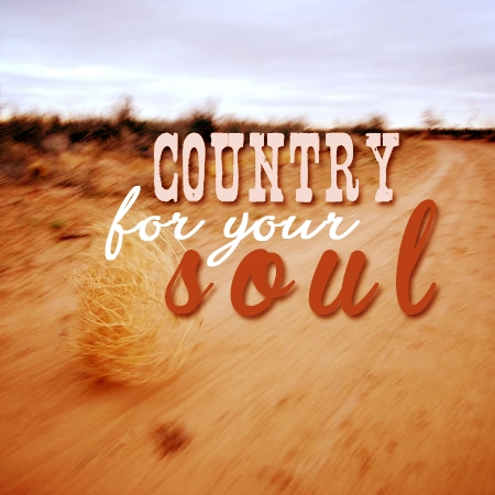 Country for your soul;