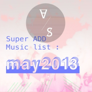 Super ADD Music list_May 2013