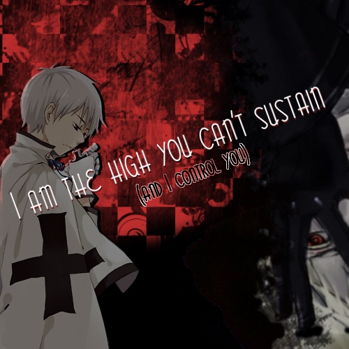 i am the high you can't sustain (AND I CONTROL YOU)