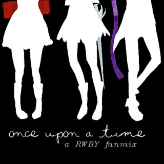 once upon a time - a rwby fanmix