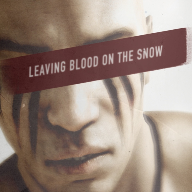 Leaving Blood On The Snow