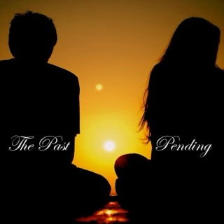 The Past & Pending