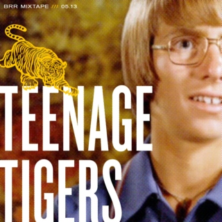 Teenage Tigers