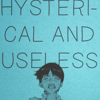 hysterical and useless.