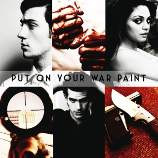 Put on your war paint