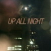 Up All Night (Late Night Driving Mix)