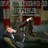 EVERYTHING IS PEOPLE