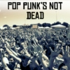 Pop Punk's Not Dead