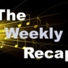 The Weekly Recap 5/6 - 5/12