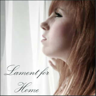 Lament for Home