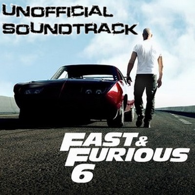 Fast and Furious 6 - Unofficial Soundtrack