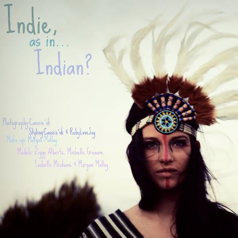 So Indie You'll turn Indian.