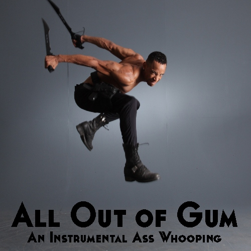 All Out of Gum