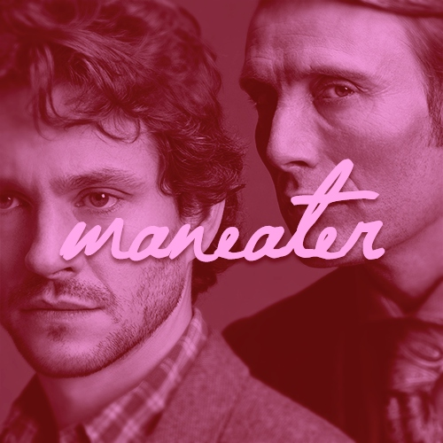 Maneater [Hannibal/Will]