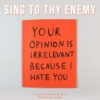 sing to thy enemy