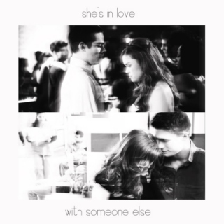 she's in love with someone else