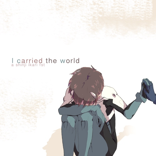 i carried the world.