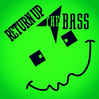 Return Up The Bass - 1