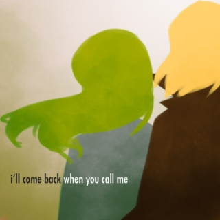 i'll come back when you call me