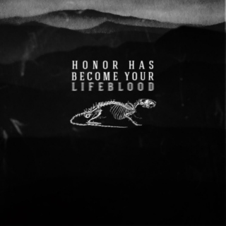 Honor Has Become Your Lifeblood