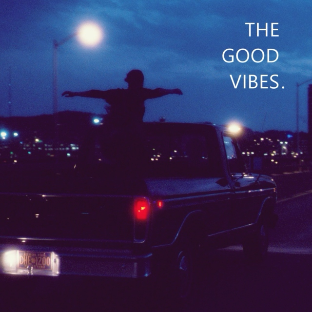 The good vibes.