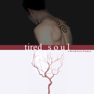 tired soul
