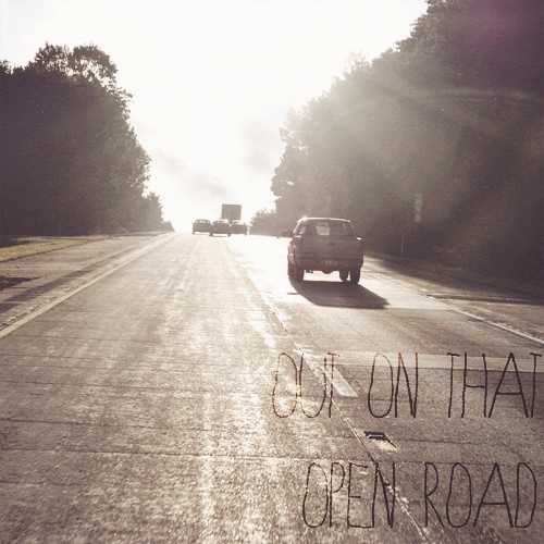 out on that open road