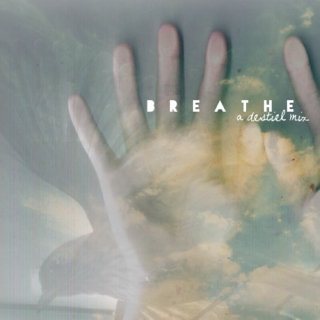 Breathe: A Destiel Mix