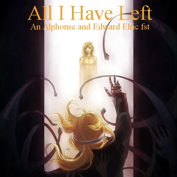 All I Have Left - An Alphonse and Edward Elric FST