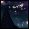 collapse and start again.
