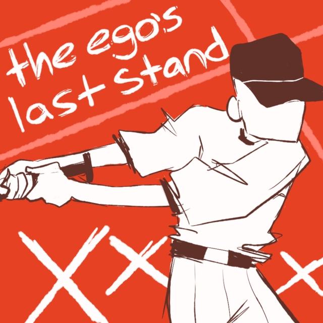 the ego's last stand