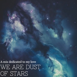 We are dust of stars