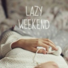 ♡ Lazy Weekend ♡